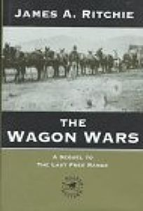 The Wagon Wars: A Sequel to the Last Free Range