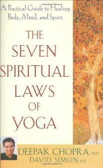 THE SEVEN SPIRITUAL LAWS OF YOGA: A Practical Guide to Healing Body