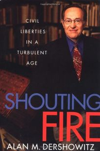 SHOUTING FIRE: Civil Liberties in a Turbulent Age
