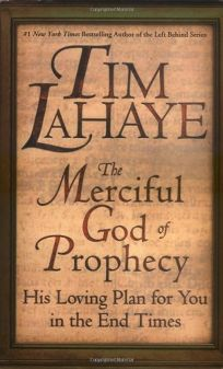 THE MERCIFUL GOD OF PROPHECY: His Loving Plans for You in the End Times