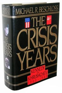 The Crisis Years: Kennedy and Khrushchev