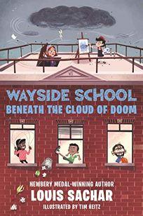 Wayside School Beneath the Cloud of Doom Wayside School #4