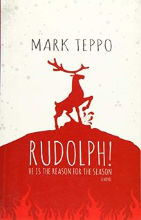 Rudolph!: He Is the Reason for the Season
