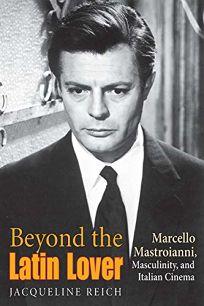 Beyond the Latin Lover: Marcello Mastroianni