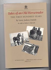 Tales of an Old Horsetrader: The First Hundred Years