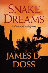 Snake Dreams: A Charlie Moon Mystery