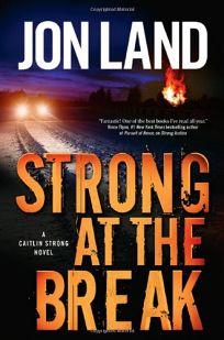 Strong at the Break: A Caitlin Strong Novel