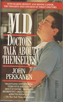 M.D.: Doctors Talk about Themselves