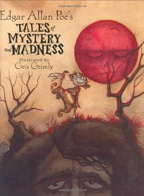 Edgar Allan Poes Tales of Mystery and Madness