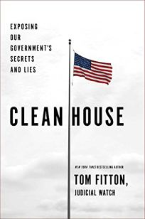 Clean House: Exposing Our Governments Secrets and Lies