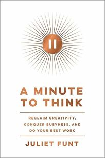 A Minute to Think: Reclaim Creativity