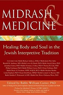 Midrash and Medicine: Healing Body and Soul in the Jewish Interpretive Tradition