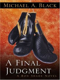 A Final Judgment: A Ron Shade Novel