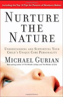 Nurture the Nature: Understanding and Supporting Your Childs Unique  Core Personality