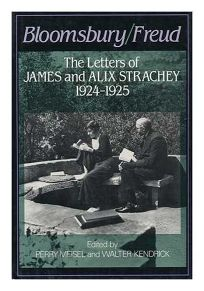 Bloomsbury/Freud: The Letters of James and Alix Strachey