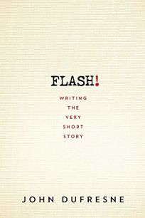 Flash! Writing the Very Short Story