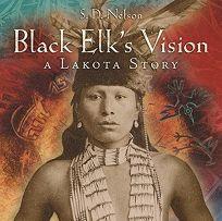 Black Elks Vision: A Lakota Story