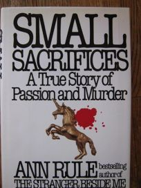 Small Sacrifices: A True Story of Passion and Murder