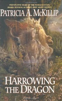 Harrowing the Dragon: Collected Tales