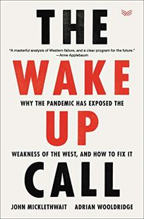 The Wake-Up Call: Why the Pandemic Has Exposed the Weakness of the West