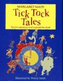 Tick Tock Tales: Stories to Read Around the Clock