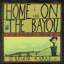 Home on the Bayou: A Cowboys Story
