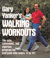 Gary Yankers Walking Workouts: How to Use Your Walking Body as the Ultimate Exercise Machine
