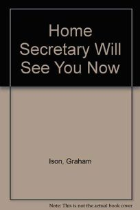 The Home Secretary Will See You Now