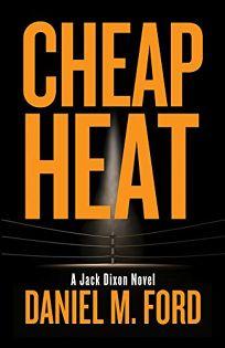 Cheap Heat: A Jack Dixon Novel