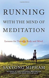 Running with the Mind of Meditation: Lessons for Training the Body and the Mind
