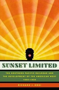 SUNSET LIMITED: The Southern Pacific Railroad and the Development of the American West