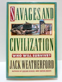 Savages and Civilization: Who Will Survive?