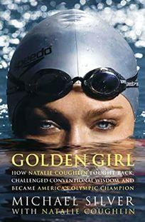 Golden Girl: How Natalie Coughlin Fought Back
