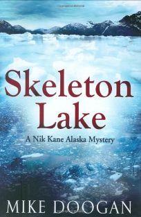 Skeleton Lake: A Nik Kane Alaska Mystery