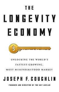 The Longevity Economy: Inside the World's Fastest-Growing
