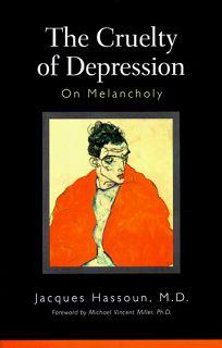 Cruelty of Depression: On Melancholy