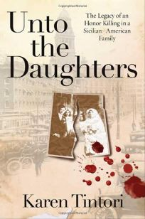 Unto the Daughters: The Legacy of an Honor Killing in a Sicilian American Family