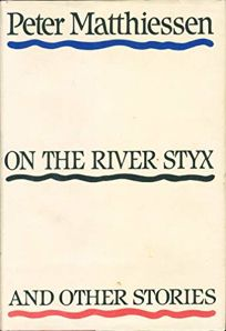 On the River Styx and Other Stories