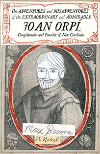 The Adventures and Misadventures of the Extraordinary and Admirable Joan Orpí