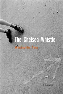 The Chelsea Whistle: A Memoir