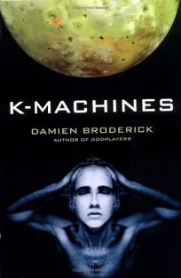 K-Machines: Book Two of Players in the Contest of Worlds