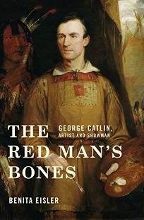 The Red Man's Bones: George Catlin