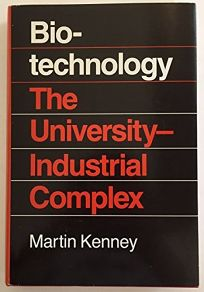Biotechnology: The University Industrial Complex