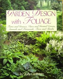 Garden Design with Foliage: Ferns and Grasses