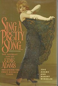 Sing a Pretty Song--: The Offbeat Life of Edie Adams