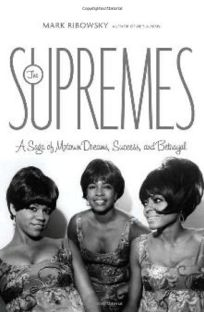 The Supremes: A Saga of Motown Dreams