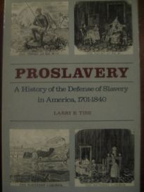 Proslavery: A History of the Defense of Slavery in America