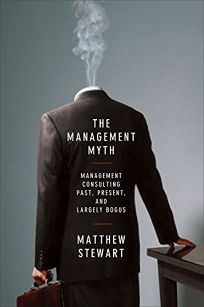 The Management Myth: Management Consulting Past