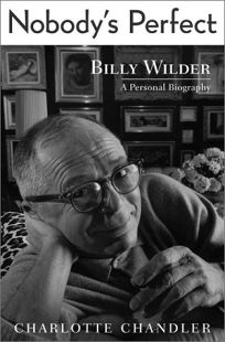 NOBODYS PERFECT: Billy Wilder: A Personal Biography
