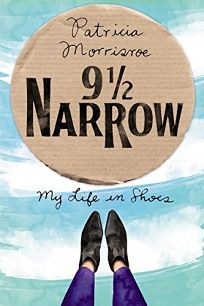 9½ Narrow: My Life in Shoes